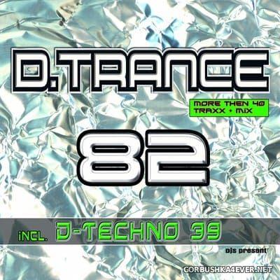 D.Trance 82 (Incl. D-Techno 39) [2018] / 4xCD