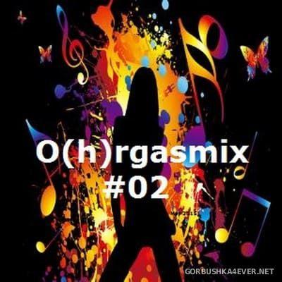 O(h)rgasmix #02 [2015] by Stefan K