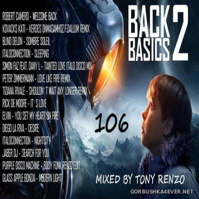 Back2Basics Italo Mix vol 106 [2018] by Tony Renzo