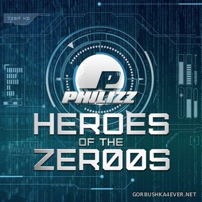 Philizz DJ - Heroes Of The Zer00s Episode 8 [2018]