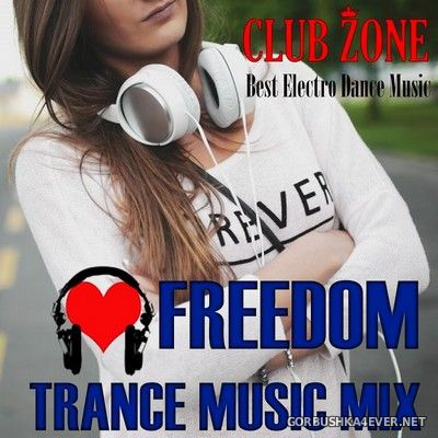 Freedom Trance Music Mix [2018] Mixed by Club Zone