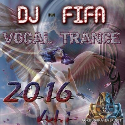 DJ Fifa - Vocal Trance vol 1 [2016]