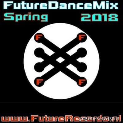 [Future Records] Future Dance Mix Spring 2018
