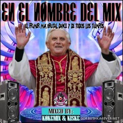 En El Nombre Del Mix [2018] Mixed by Kokemix DJ & Kiske