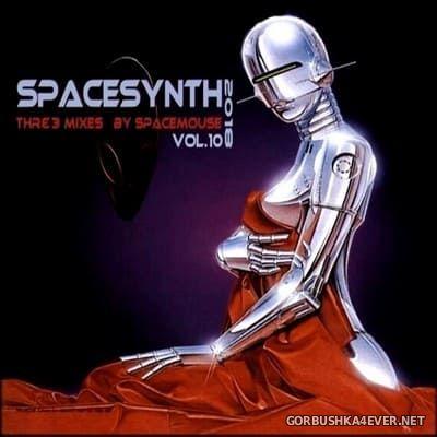 DJ SpaceMouse - Spacesynth Three Mixes vol 10 [2018]