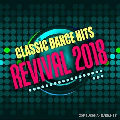 Classic Dance Hits (Revival 2018) [2018]
