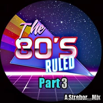 The 80s Ruled - Part III [2018] by Strebor
