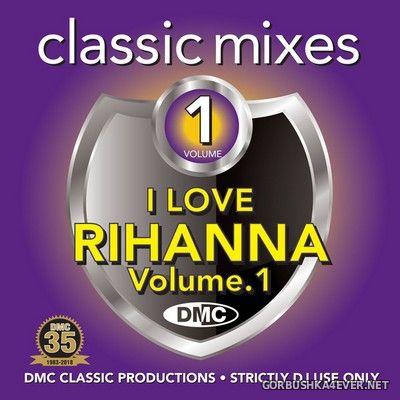 [DMC] Classic Mixes - I Love Rihanna vol 1 [2018]