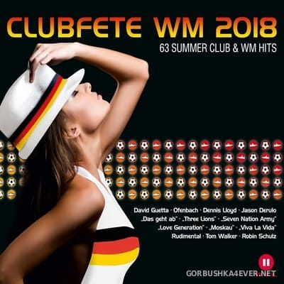 Clubfete 2018 - 63 Summer Club & WM Hits [2018] / 3xCD