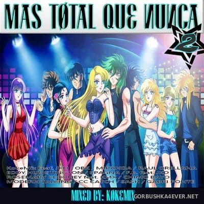 Mas Total Que Nunca 2 [2018] Mixed By Kokemix DJ