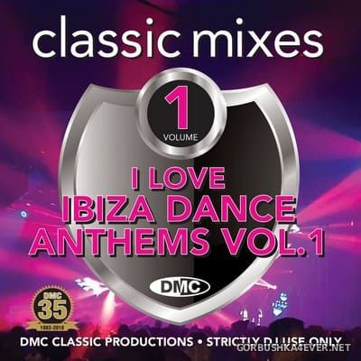 [DMC] Classic Mixes - I Love Ibiza Dance Anthems vol 1 [2018]