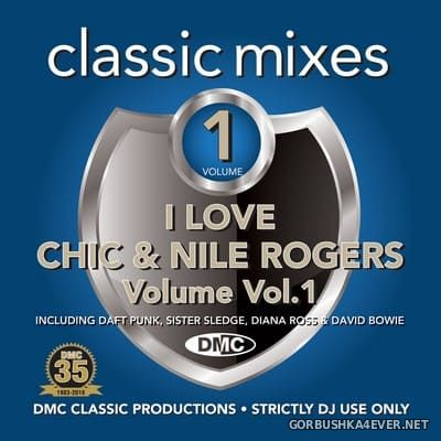 [DMC] Classic Mixes - I Love Chic & Nile Rogers vol 1 [2018]