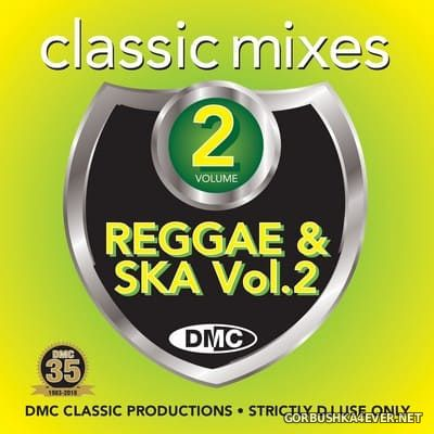 [DMC] Classic Mixes - I Love Reggae & Ska vol 2 [2018]
