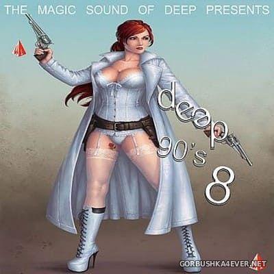 Deep 90s 8 [2018] Bootleg