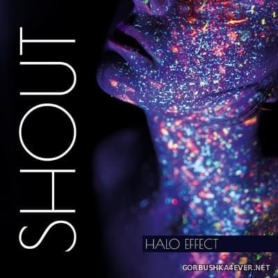 Halo Effect - Shout [2018]