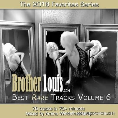 DJ Amine Weldelhashemy - Brother Louis Best Rare Tracks vol 6 [2018]