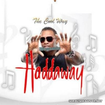 Haddaway - The Cool Way Megamix [2018] Mixed By DJ Cool