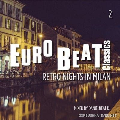 Danielbeat DJ - Eurobeat Classics 2 (Retro Nights in Milan) [2018]