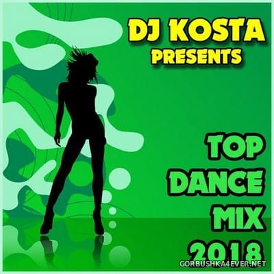 DJ Kosta - Top Dance Mix 2018