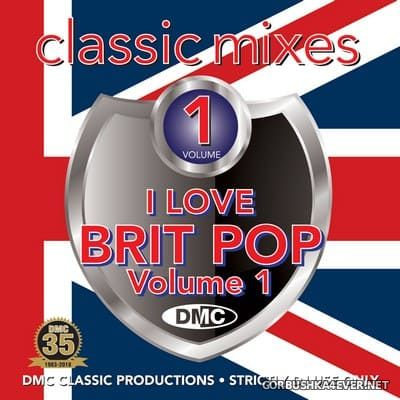[DMC] Classic Mixes - I Love Brit Pop vol 1 [2018]