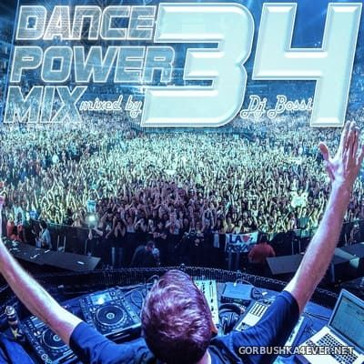 DJ Bossi - Dance Power Mix vol 34 [2018]