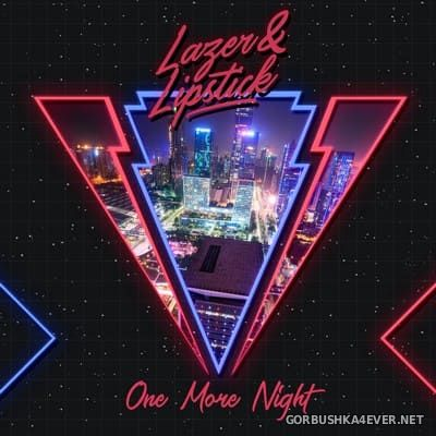 Lazer & Lipstick - One More Night [2018]