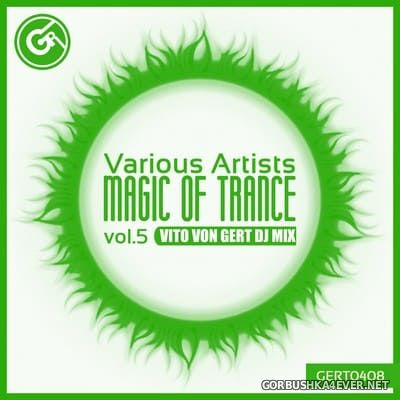 Magic Of Trance vol 5 [2018] Mixed by Vito von Gert