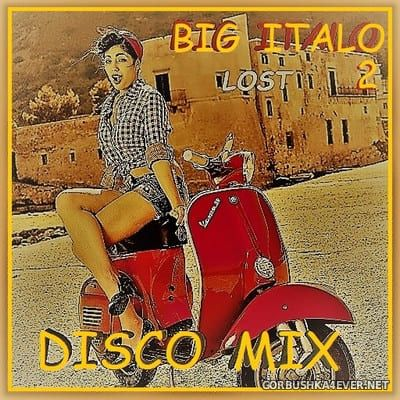 Big Lost Italo Disco Mix 2 [2018] / 2xCD / Mixed by DISCOANTIFA