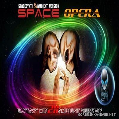 Fantasy Mix vol 211 - Space Opera (Ambient Version) [2018]