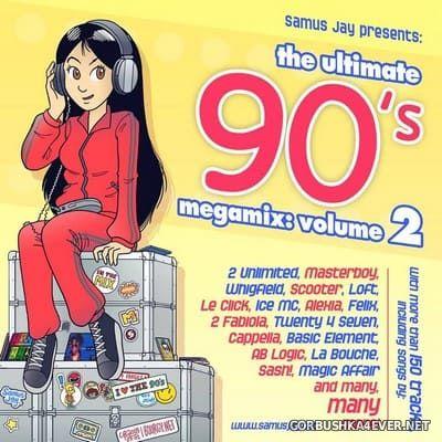 DJ Samus Jay - The Ultimate 90s Megamix vol 2 [2018]