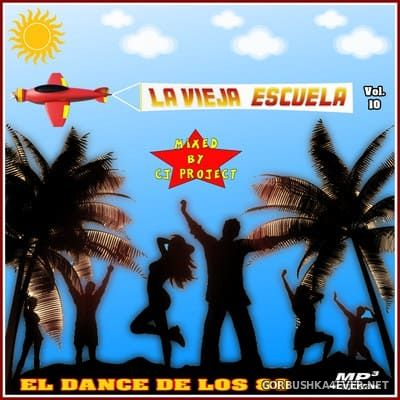 La Vieja Escuela El Dance De Los 80 vol 10 [2018] Mixed by CJ Project
