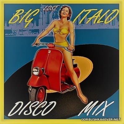 Big Lost Italo Disco Mix 1 [2018] Mixed by DISCOANTIFA