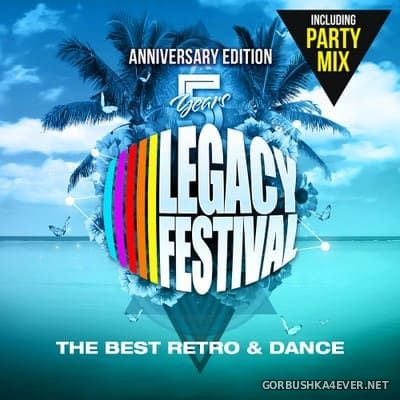 Legacy Festival - 5 Years Anniversary Edition [2018] / 5xCD