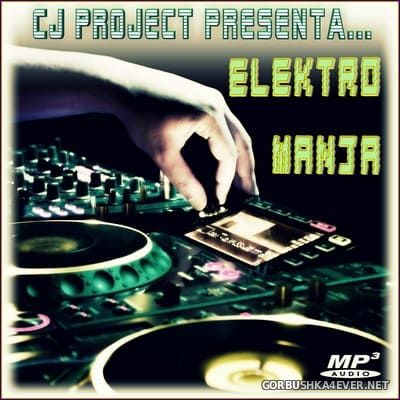 Elektro Mania [2018] Mixed By CJ Project