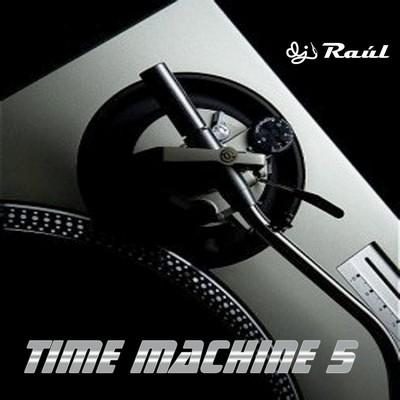 DJ Raul - Time Machine Mix 05 [2011]