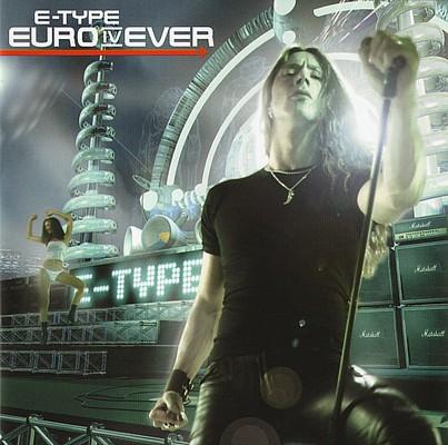 E-Type - Euro IV Ever [2001]