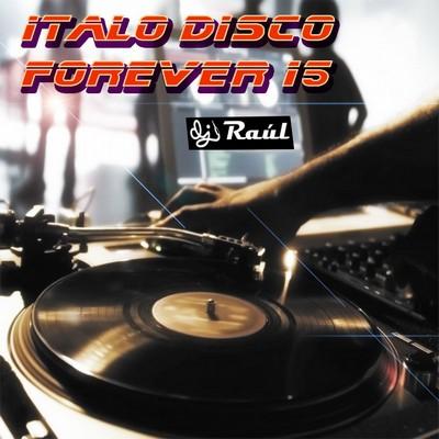 DJ Raul - ItaloDisco Forever Mix vol 15 [2011]