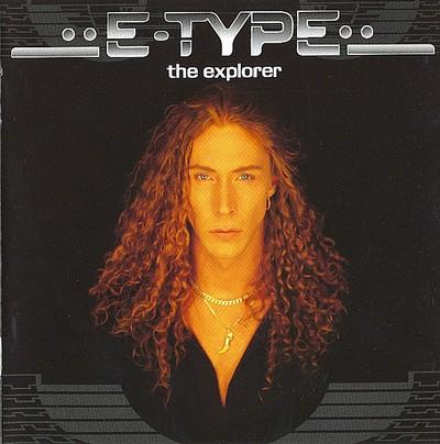 E-Type - The Explorer [1996]