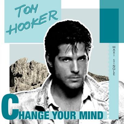 Tom Hooker – Change Your Mind [2011]