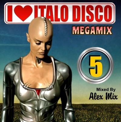 DJ Alex Mix - I Love Italo Disco Mix - vol 05