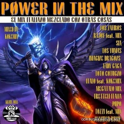 Power In The Mix [2018] Mixed By Kokemix DJ