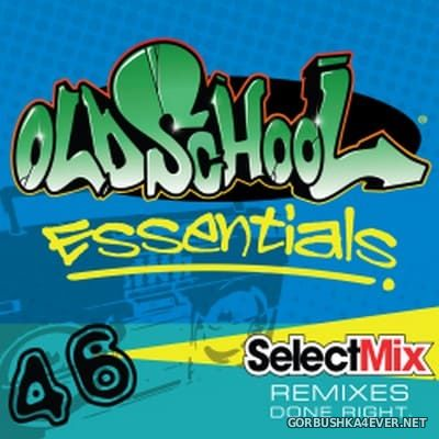 [Select Mix] Old School Essentials vol 46 [2018]
