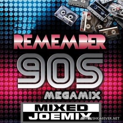 Remember 90s Megamix 2014 by Joemix