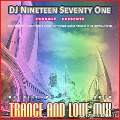 DJ Nineteen Seventy One - Trance & Love Mix vol 23 [2018]