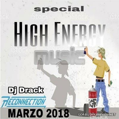 DJ Drack - High Energy Marzo Mix 2018