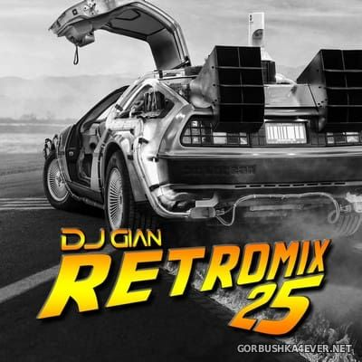 DJ GIAN - RetroMix vol 25 [2018] 80s & 70s Pop Rock