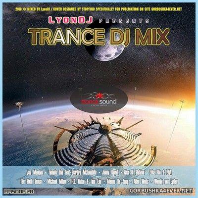 LyonDJ - Trance DJ Mix 2018.28