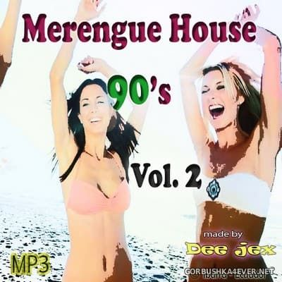 Merengue House 90 vol 2 [2018] by Dee Jex