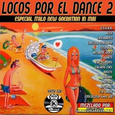 Locos Por El Dance 2 [2018] Mixed by Kokemix DJ