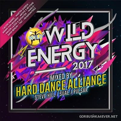 Wild Energy 2017 (Mixed by Hard Dance Alliance) [2017]